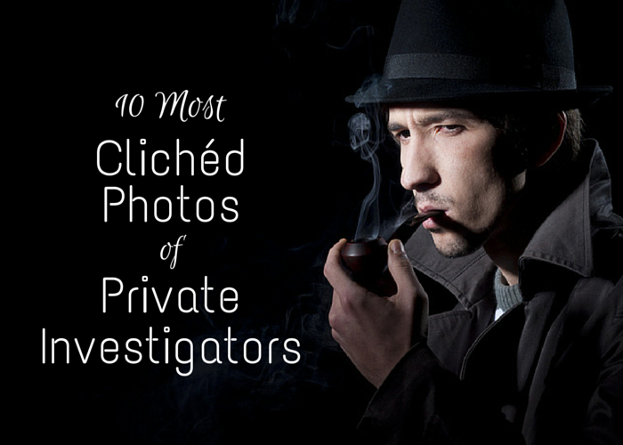 10 Most Clichéd Photos of Private Investigators