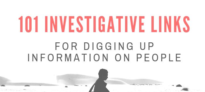 101 Investigative Links for Digging Up Information on People (2019)