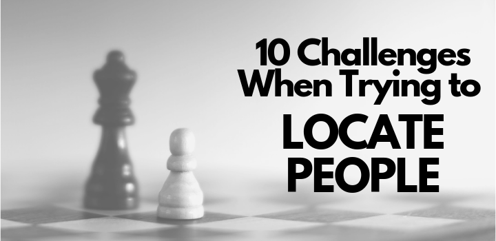 10 Challenges When Trying to Locate People